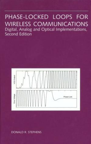 Book cover Phase-Locked Loops For Wireless Communications - Digital, Analog and Optical Implementations
