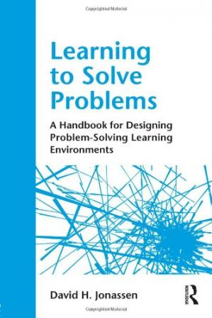 Обложка книги Learning to Solve Problems: A Handbook for Designing Problem-Solving Learning Environments
