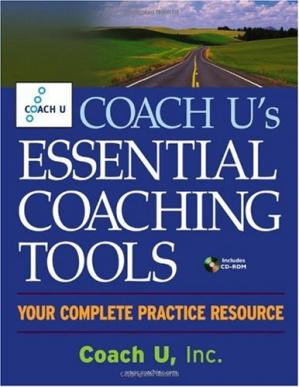 Обложка книги Coach U's Essential Coaching Tools: Your Complete Practice Resource