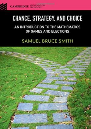 Sampul buku Chance, Strategy, and Choice: An Introduction to the Mathematics of Games and Elections