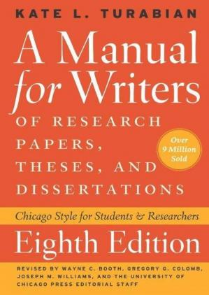 Book cover Manual for Writers of Research Papers, Theses, and Chicago Guides to Writing, Editing, and Dissertations