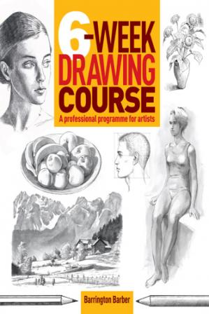 Book cover 6-Week Drawing Course: A Professional Programme for Artists