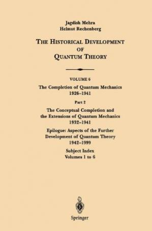 Book cover Part 2: The Conceptual Completion and Extensions of Quantum Mechanics 1932-1941. Epilogue: Aspects of the Further Development of Quantum Theory 1942-1999: