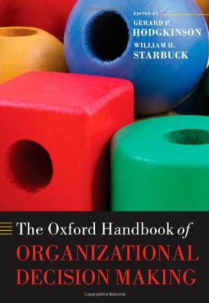 Book cover The Oxford Handbook of Organizational Decision Making (Oxford Handbooks in Business and Management)