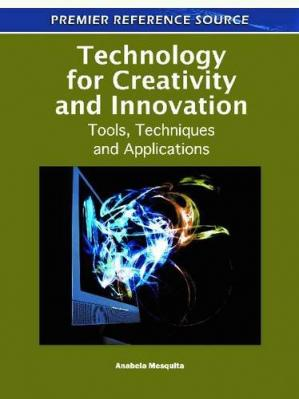 Book cover Technology for Creativity and Innovation: Tools, Techniques and Applications