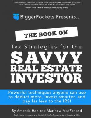 Book cover The Book on Tax Strategies for the Savvy Real Estate Investor Powerful techniques anyone can use to deduct more, invest smarter, and pay far less to the IRS