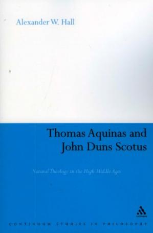 书籍封面 Thomas Aquinas and John Duns Scotus: Natural Theology in the High Middle Ages (Continuum Studies in Philosophy)