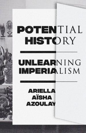 Book cover Potential History - Unlearning Imperialism