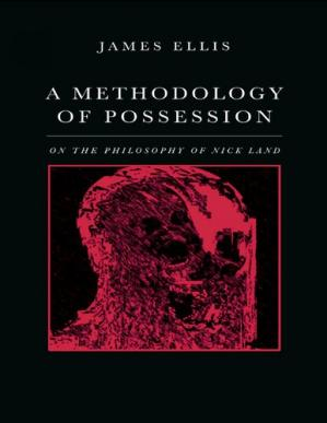 Book cover A Methodology of Possession: On the Philosophy of Nick Land
