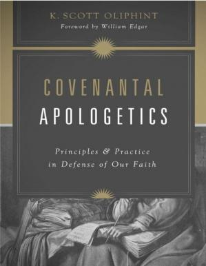 Copertina Covenantal Apologetics: Principles and Practice in Defense of Our Faith