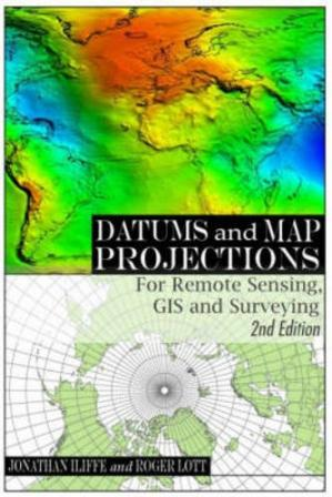 Copertina Datums and Map Projections: For Remote Sensing, GIS and Surveying