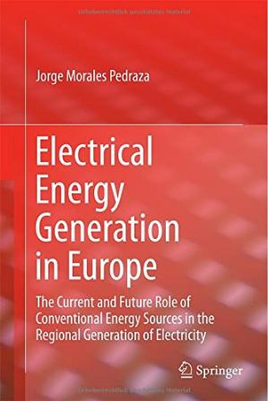 غلاف الكتاب Electrical Energy Generation in Europe: The Current and Future Role of Conventional Energy Sources in the Regional Generation of Electricity