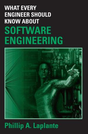 Book cover What Every Engineer Should Know About Software Engineering