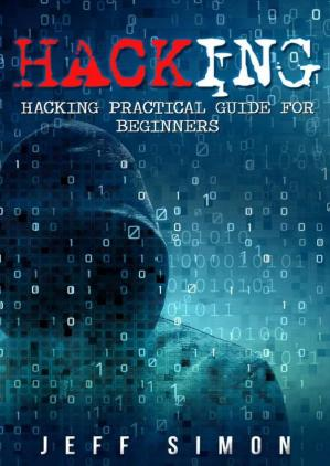 Okładka książki Hacking  Hacking Practical Guide for Beginners (Hacking With Python)