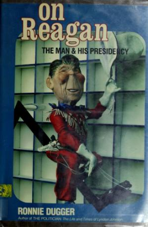 Book cover On Reagan: The Man & His Presidency