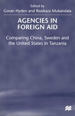 Обкладинка книги Agencies in Foreign Aid: Comparing China, Sweden and the United States in Tanzania