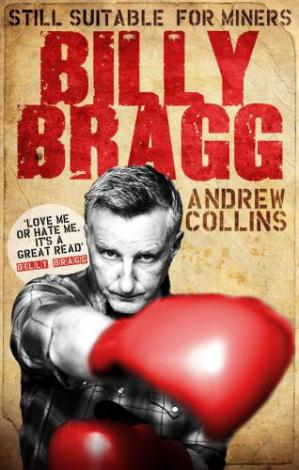 Book cover Billy Bragg: Still Suitable for Miners