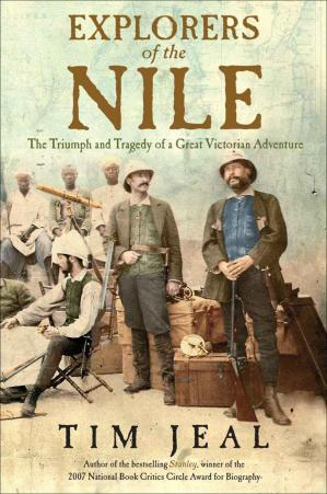 A capa do livro Explorers of the Nile: The Triumph and Tragedy of a Great Victorian Adventure
