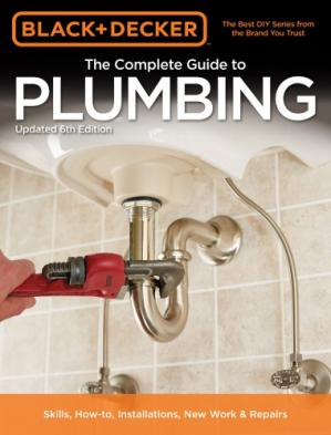 غلاف الكتاب The complete guide to plumbing : current with 2015-2018 plumbing codes