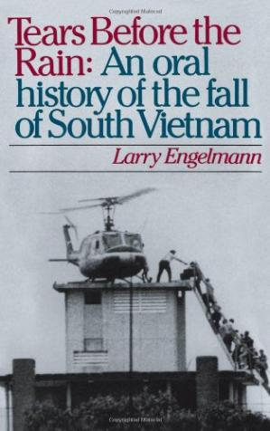 पुस्तक कवर Tears before the Rain: An Oral History of the Fall of South Vietnam