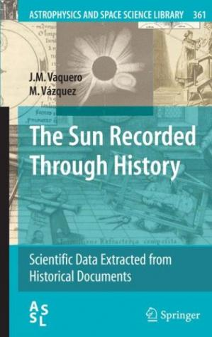 Book cover The Sun Recorded Through History: Scientific Data Extracted from Historical Documents