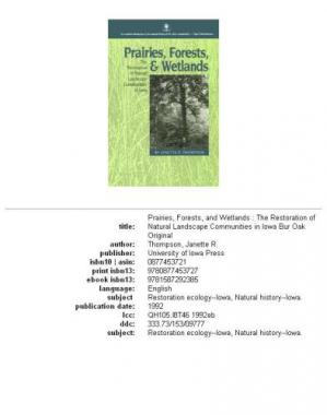 Обкладинка книги Prairies, forests, and wetlands: the restoration of natural landscape communities in Iowa