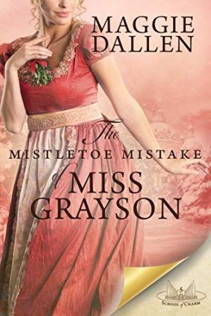 Book cover The Mistletoe Mistake of Miss Grayson