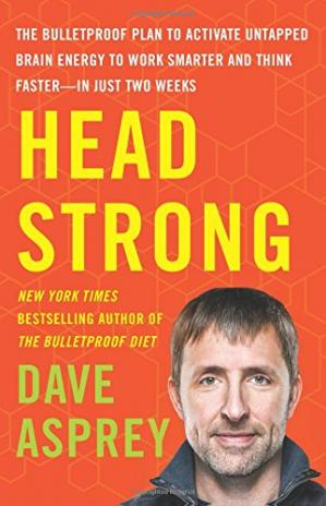 Обложка книги Head Strong: The Bulletproof Plan to Activate Untapped Brain Energy to Work Smarter and Think Faster-in Just Two Weeks