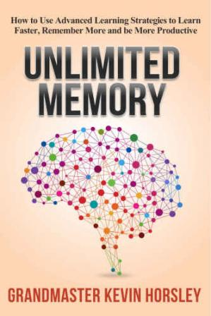 Обложка книги Unlimited Memory: How to Use Advanced Learning Strategies to Learn Faster, Remember More and be More Productive