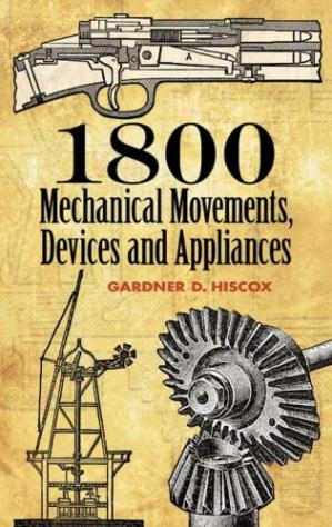 Book cover 1800 Mechanical Movements, Devices and Appliances