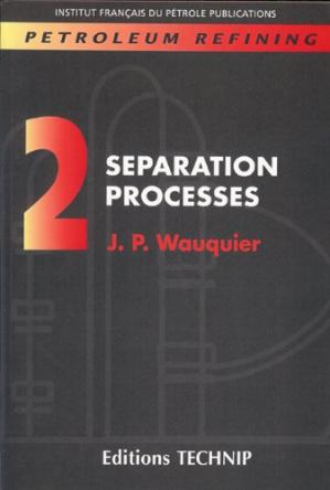 Обложка книги PETROLEUM REFINING V.2: Separation Processes (Publication IFP)