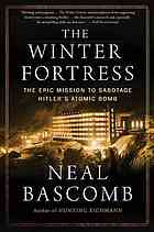 Portada del libro The winter fortress : the epic mission to sabotage Hitler's atomic bomb