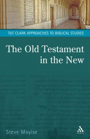 Book cover The Old Testament In The New (T&T Clark Approaches to Biblical Studies)