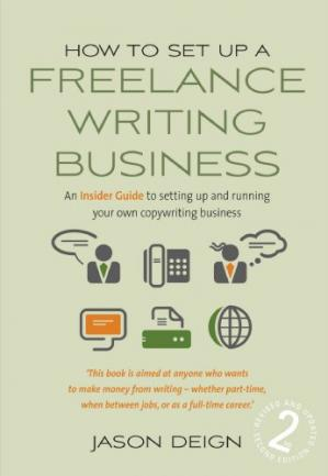 Copertina How to Set Up a Freelance Writing Business: An Insider Guide to Setting Up and Running Your Own Copywriting Business