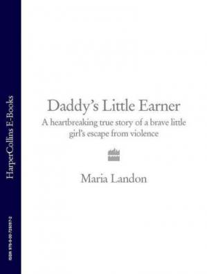 Book cover Daddy's Little Earner: A Heartbreaking True Story of a Brave Little Girl's Escape from Violence