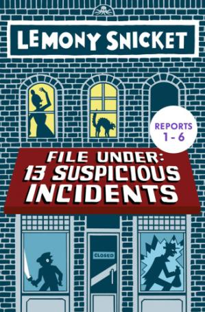 Book cover File Under: 13 Suspicious Incidents (Reports 1-6)