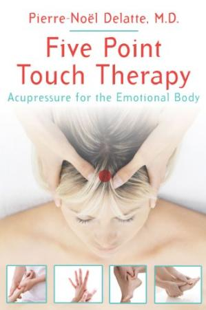 Book cover Five Point Touch Therapy: Acupressure for the Emotional Body