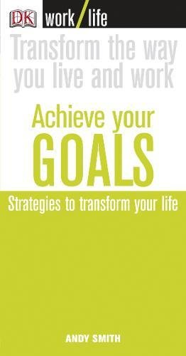 Book cover Achieve Your Goals: Strategies to Transform Your Life