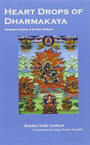 Book cover Heart Drops Of Dharmakaya: Dzogchen Practice Of The Bon Tradition
