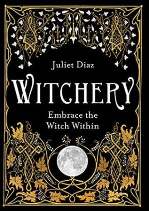 Kitabın üzlüyü Witchery: Embrace the Witch Within