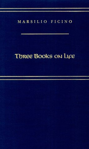 A capa do livro Three Books on Life (Medieval and Renaissance Texts and Studies)