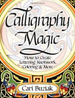 Book cover Calligraphy Magic: How to Create Lettering, Knotwork, Coloring and More
