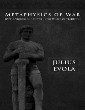 Book cover Metaphysics of War: Battle, Victory, and Death in the World of Tradition