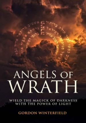 Book cover Angels of Wrath: Wield the Magick of Darkness with the Power of Light