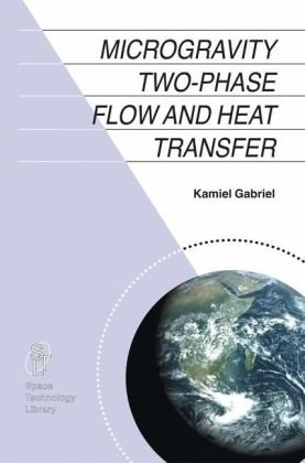 Book cover Microgravity Two-phase Flow and Heat Transfer (Space Technology Library)