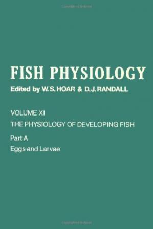 Copertina The Physiology of Developing Fish: Eggs and Larvae