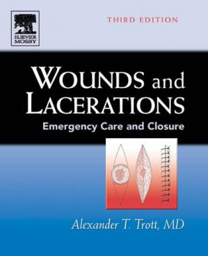 Book cover Wounds and Lacerations: Emergency Care and Closure 3rd Edition