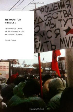 Обложка книги Revolution Stalled: The Political Limits of the Internet in the Post-Soviet Sphere