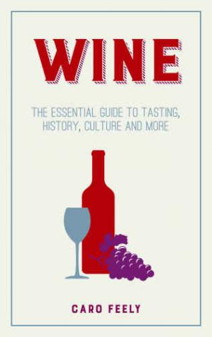 A capa do livro Wine: The Essential Guide to Tasting, History, Culture and More