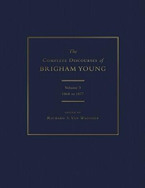 书籍封面 The Complete Discourses of Brigham Young: Volume 5, 1868 to 1877